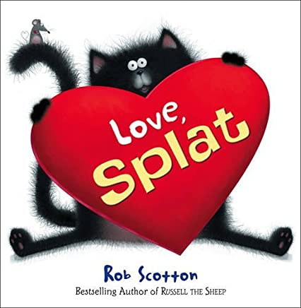 [Love, Splat] (By: Rob Scotton) [published: February, 2011]