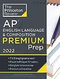 Princeton Review AP English Language & Composition Premium Prep, 2022: 7 Practice Tests + Complete Content Review + Strategies & Techniques (2022) (College Test Preparation)