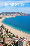 Benidorm: Benidorm travel notebook journal, 100 pages, contains Spanish expressions, a perfect Spain gift or to write your own Benidorm travel guide. ... & City Notebooks With Proverbs and Sayings)