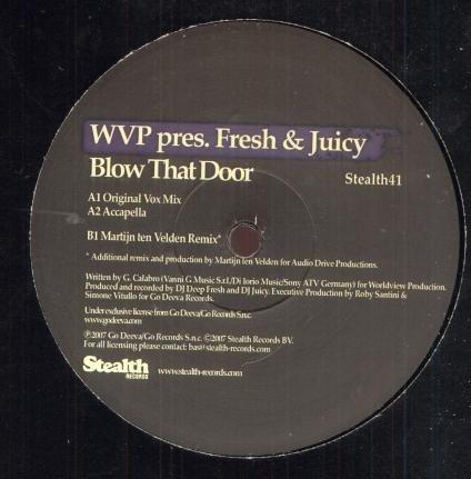 Wvp Pres. Fresh & Juicy / Blow That Door