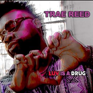 Luv Is A Drug