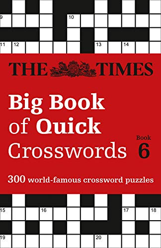 Times Big Book of Quick Crosswords Book 6: 300 World-Famous Crossword Puzzles