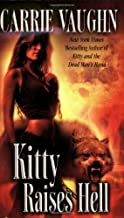 Kitty Raises Hell (Kitty Norville) by Vaughn, Carrie(March 1, 2009) Mass Market Paperback
