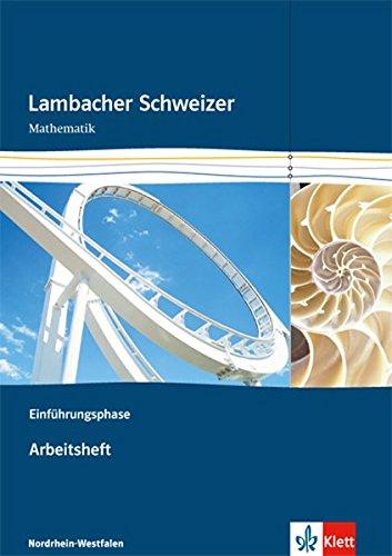 Lambacher Schweizer Mathematik Einführungsphase. Ausgabe Nordrhein-Westfalen: Arbeitsheft plus Lösungsheft Klasse 10 oder 11 (Lambacher Schweizer. Ausgabe für Nordrhein-Westfalen ab 2014)