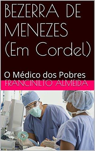 BEZERRA DE MENEZES (Em Cordel): O Médico dos Pobres