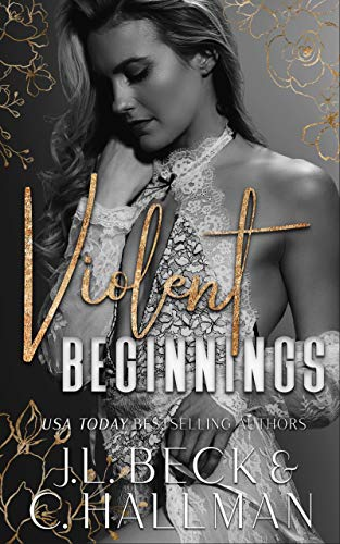 Violent Beginnings : A Dark Enemies To Lovers Mafia Romance (The Moretti Crime Family Book 2)