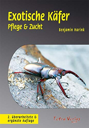 Exotische Käfer (2. Auflage): Pflege & Zucht
