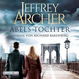 Abels Tochter     Kain und Abel 2              Autor:                                                                                                                                 Jeffrey Archer                               Sprecher:                                                                                                                                 Richard Barenberg                      Spieldauer: 16 Std. und 16 Min.     1.016 Bewertungen     Gesamt 4,2