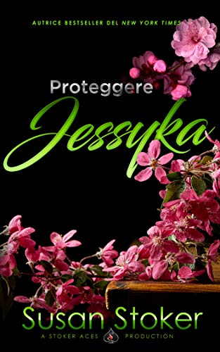 Proteggere Jessyka (Armi & Amori Vol. 7) di [Susan Stoker, Well Read Translations]