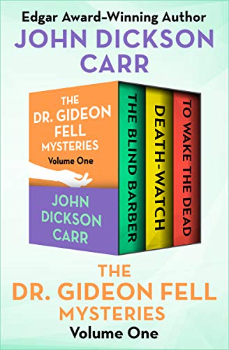 The Dr. Gideon Fell Mysteries Volume One: The Blind Barber, Death-Watch, and To Wake the Dead (English Edition)