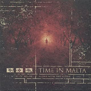 Alone With The Alone by Time In Malta (2004-10-20)