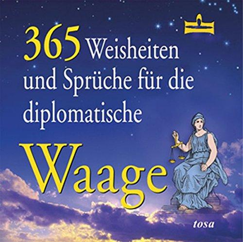 365 Weisheiten und Sprüche für die diplomatische Waage
