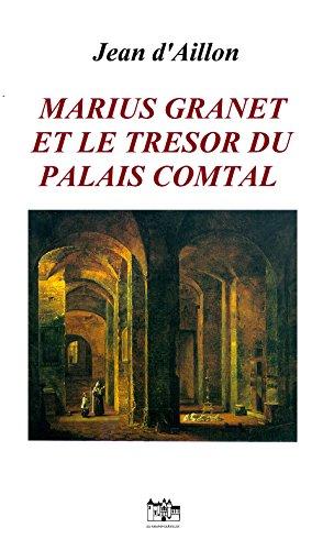 Marius Granet et le trésor du Palais Comtal: Une affaire criminelle à Aix durant la période révolutionnaire (1784-1802) (French Edition)