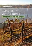Le vin au naturel: La viticulture au plus près du terroir