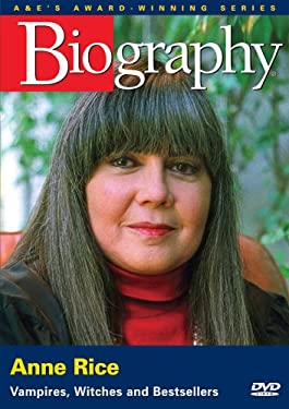 Biography - Anne Rice: Vampires, Witches and Bestsellers