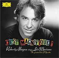 C'est magnifique ! ~ Roberto Alagna sings Luis Mariano (The greatest hits of Operetta) (2006-04-11)