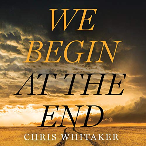 We Begin at the End Audiobook By Chris Whitaker cover art