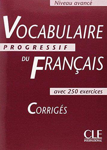 Vocabulaire progressif du français, niveau avancé : Corrigés