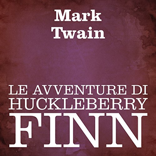 Le avventure di Huckleberry Finn [Adventures of Huckleberry Finn] audiobook cover art