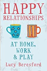 By Lucy Beresford - Happy Relationships at Home, Work & Play Paperback