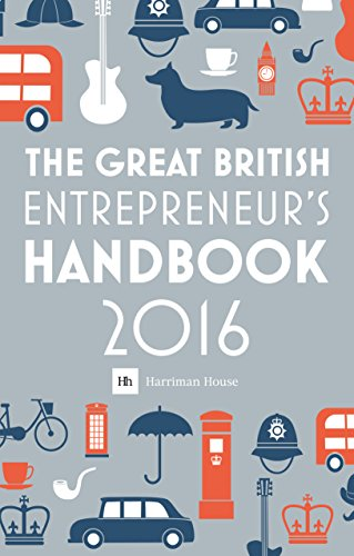 The Great British Entrepreneur's Handbook 2016: Inspiring entrepreneurs
