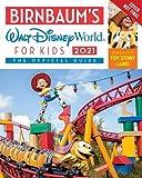 Birnbaum's 2021 Walt Disney World For Kids: The Official Guide (Birnbaum's Walt Disney World for Kids)