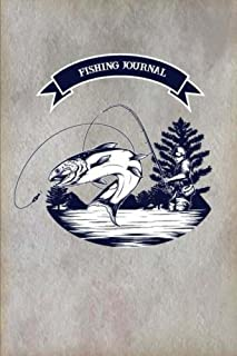 Fishing Journal: Fisherman's Journal. Record and Track of Fishing Activities Trip For 60 Trips. Keep Track About Detail of Date/time, Locations, Area ... Fishing Journal Diary Log Book) (Volume 1)