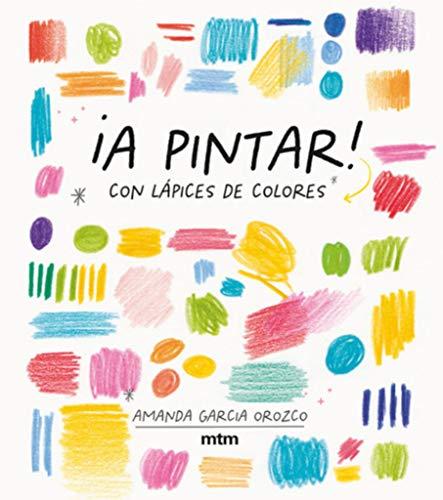 ¡A pintar!: Con lápices de colores