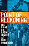Image of Point of Reckoning: The Fight for Racial Justice at Duke University