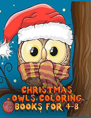 christmas owls coloring books for 4-8: The Best Christmas Stocking Stuffers Gift Idea for Girls Ages 4-8 Year Olds Girl Gifts Cute christmas Coloring Pages