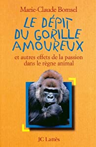 Le dépit du gorille amoureux par Marie-Claude Bomsel