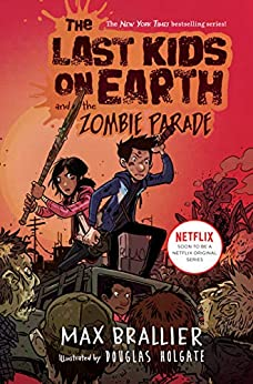 The Last Kids on Earth and the Zombie Parade by [Max Brallier, Douglas Holgate]