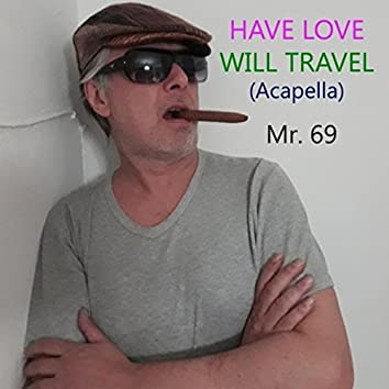 Have Love Will Travel (Acapella)