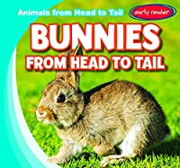 Bunnies from Head to Tail (Animals from Head to Tail)