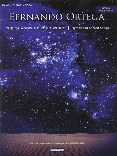 The Shadow of Your Wings: Hymns and Sacred Songs (Piano/Vocal/Guitar, Medium Voice Range)