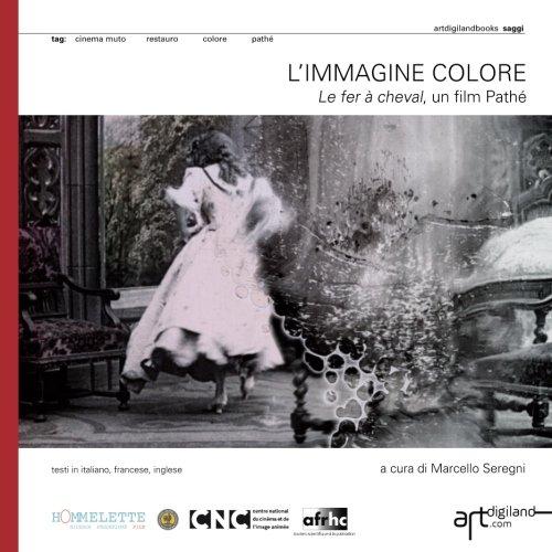 Limmagine colore. Le fer à cheval, un film Pathé (Italian Edition)