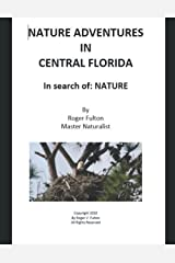 Nature Adventures in Central Florida: In search of: Nature Paperback