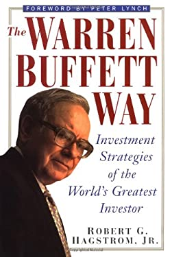 The Warren Buffett Way: Investment Strategies of the World's Greatest Investor