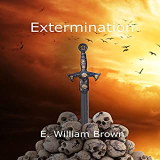 Extermination     Daniel Black, Book 3              Written by:                                                                                                                                 E. William Brown                               Narrated by:                                                                                                                                 Guy Williams                      Length: 14 hrs and 13 mins     4 ratings     Overall 5.0