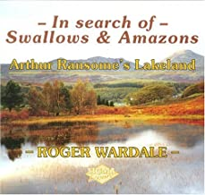 In Search of Swallows and Amazons: Arthur Ransome's Lakelands by Roger Wardale (12-Jun-2006) Paperback