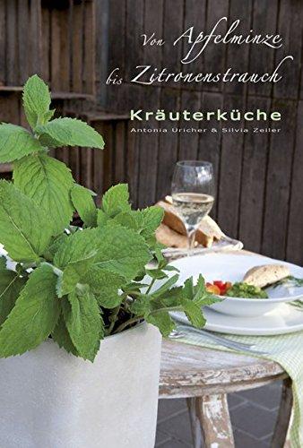 Kräuterküche: Von Apfelminze bis Zitronenstrauch