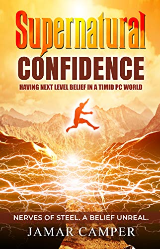 Supernatural Confidence: Having Next Level Belief In A Timid PC World
