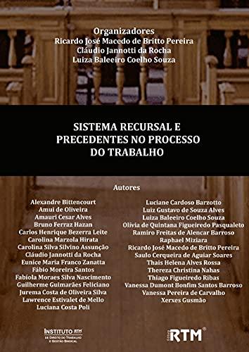 SISTEMA RECURSAL E PRECEDENTES NO PROCESSO DO TRABALHO