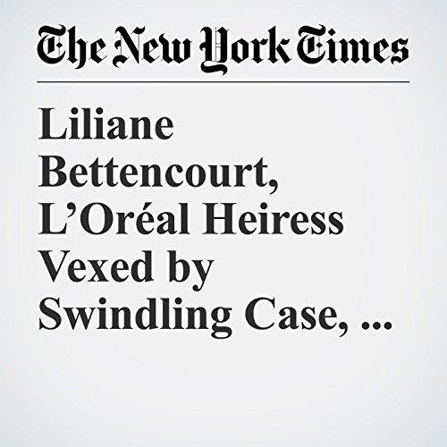 Liliane Bettencourt, L'Oréal Heiress Vexed by Swindling Case, Is Dead at 94 copertina