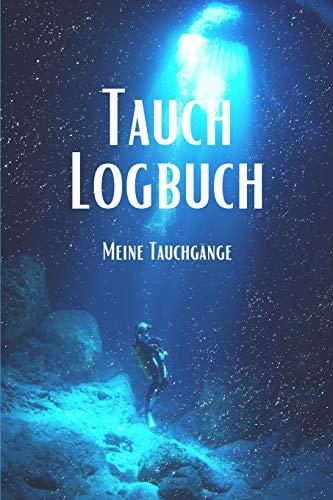 Tauch Logbuch Meine Tauchgänge: Tauchbuch Logbuch / Detailliertes Ausfüllmöglichkeiten für Taucher/Gerätetaucher