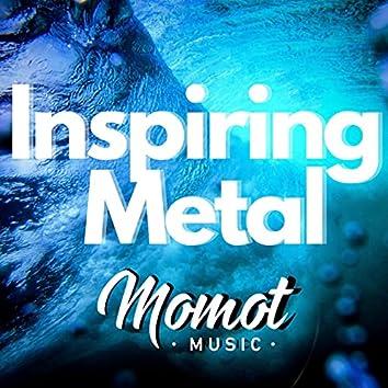 Inspiring Metal