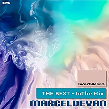 Dream into the Future (The Best - in the Mix)