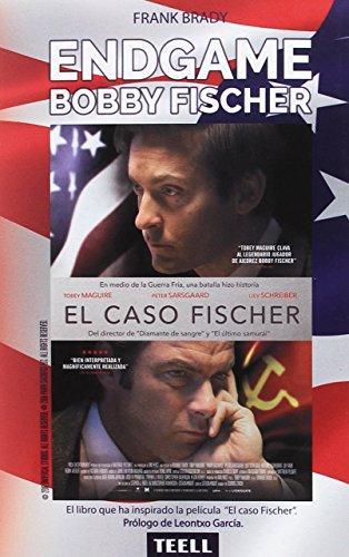 ENDGAME: el espectacular ascenso y descenso de Bobby Fischer del más brillante prodigio americano al filo de la locura