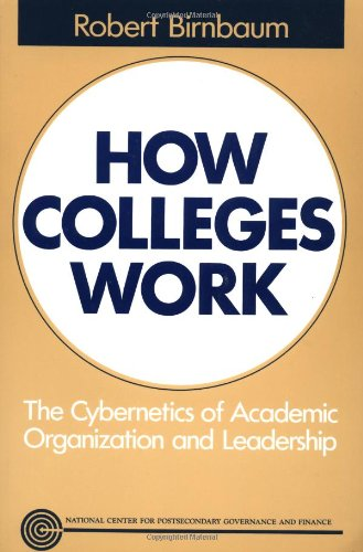 How Colleges Work: The Cybernetics of Academic...