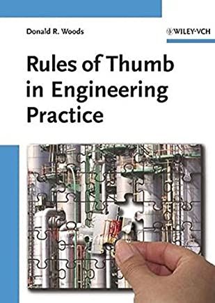 Rules of Thumb in Engineering Practice by Donald R. Woods(2007-04-09)